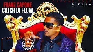 Franz Capone - Catch Di Flow [Capone Zone Riddim] April 2018