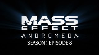 Mass Effect: Andromeda - Season 1 Episode 8: The Relic