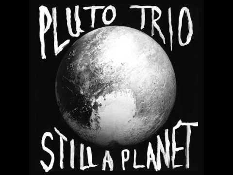 The Pluto Trio - Still a Planet (full album) [Jazz-Rock] [USA, 2016]