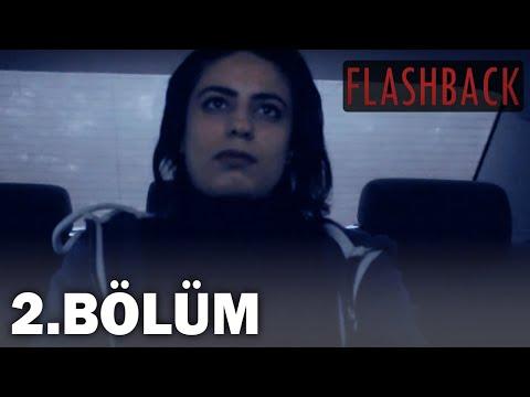 Flashback 2.Bölüm (Kısa Dizi)