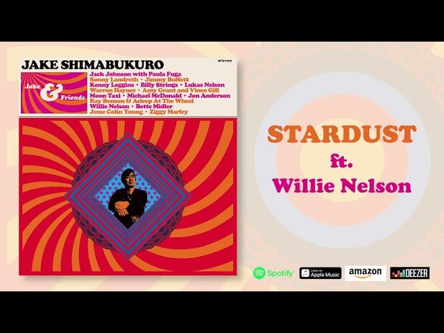 JAKE SHIMABUKURO w/ WILLIE NELSON: Stardust