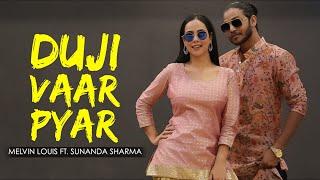 Duji Vaar Pyar | Melvin Louis ft. Sunanda Sharma