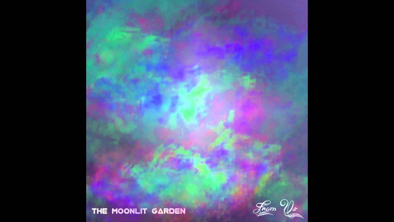 From Us   The Moonlit Garden