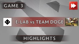 E-lab vs TEAM DOGE [Game 3] ProDotA Cup Series by Azubu.tv - Dota Highlights