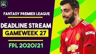 FPL Deadline Stream Gameweek 27 | Fantasy Premier League Tips 2020/21