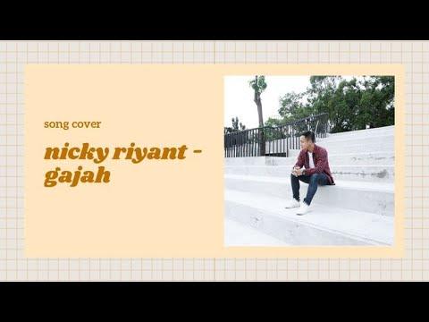 Nicky Riyant - Gajah ( cover ) | 1D