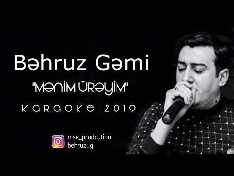 Behruz Gemi - Menim Ureyim KARAOKE 2019