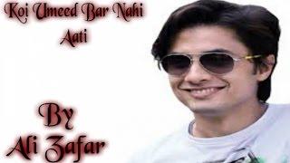 Ali Zafar - Koi Umeed Bar Nahi Aati