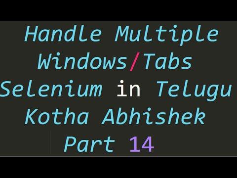Handle Multiple Windows Tabs Using Selenium In Telugu By Kotha Abhishek Part 14