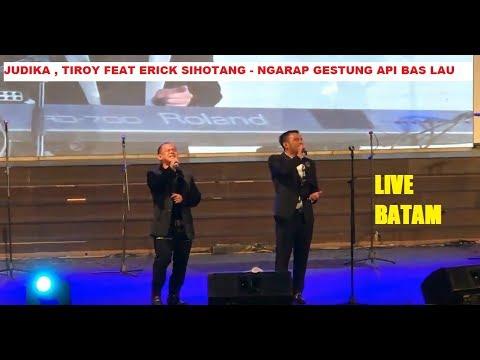 KEREN !!! Judika Tiroy Erick Sihotang  - Ngarap Gestung Api Bas Lau ( LIVE Batam )