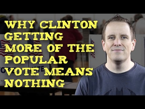 Why Clinton getting more of the popular vote means nothing