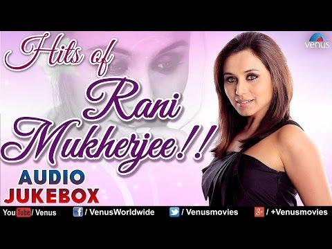 Hits of Rani Mukherjee !! ~ Bollywood Romantic Songs || Audio Jukebox