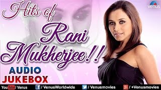 hits-of-rani-mukherjee-bollywood-romantic-songs-jukebox