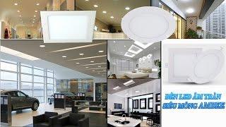 Đèn LED âm trần – Hướng dẫn cách lắp đặt đèn LED âm trần siêu mỏng