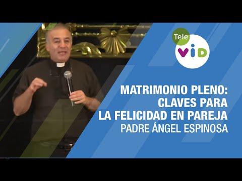 Sexualidad en el matrimonio, Padre Ángel Espinosa  - Tele VID