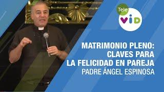 Sexualidad en el matrimonio, Padre Ángel Espinosa  - Tele VID thumbnail