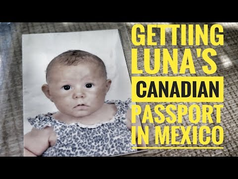 GRETTING LUNA'S CANADIAN PASSPORT IN MEXICO