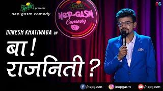 Baa! Raajniti? | Nepali Stand-Up Comedy | Doresh Khatiwada | Nep-Gasm Comedy