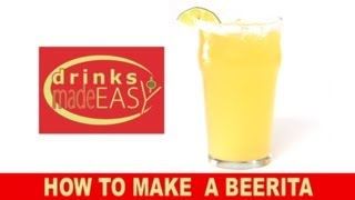 How To Make A Beerita Beer Margarita Cocktail-drinks Made Easy