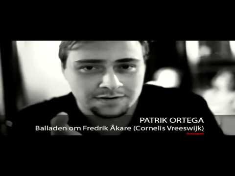 Patrik Ortega - Balladen om Fredrik åkare (Cornelis Vreeswijk)