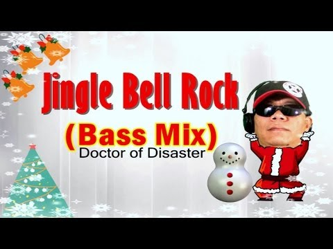 Jingle Bell Rock -- Bass Mix with Lyrics by Doctor of Disaster