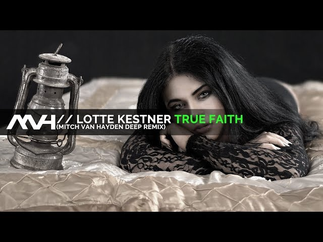  Lotte Kestner - True Faith (Mitch van Hayden Deep Remix Radio Edit)