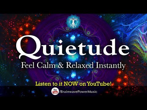 """5 Minute Instant Relaxation: """"Quietude"""" - Music to Feel Calm, Balanced and Stress-Free"""