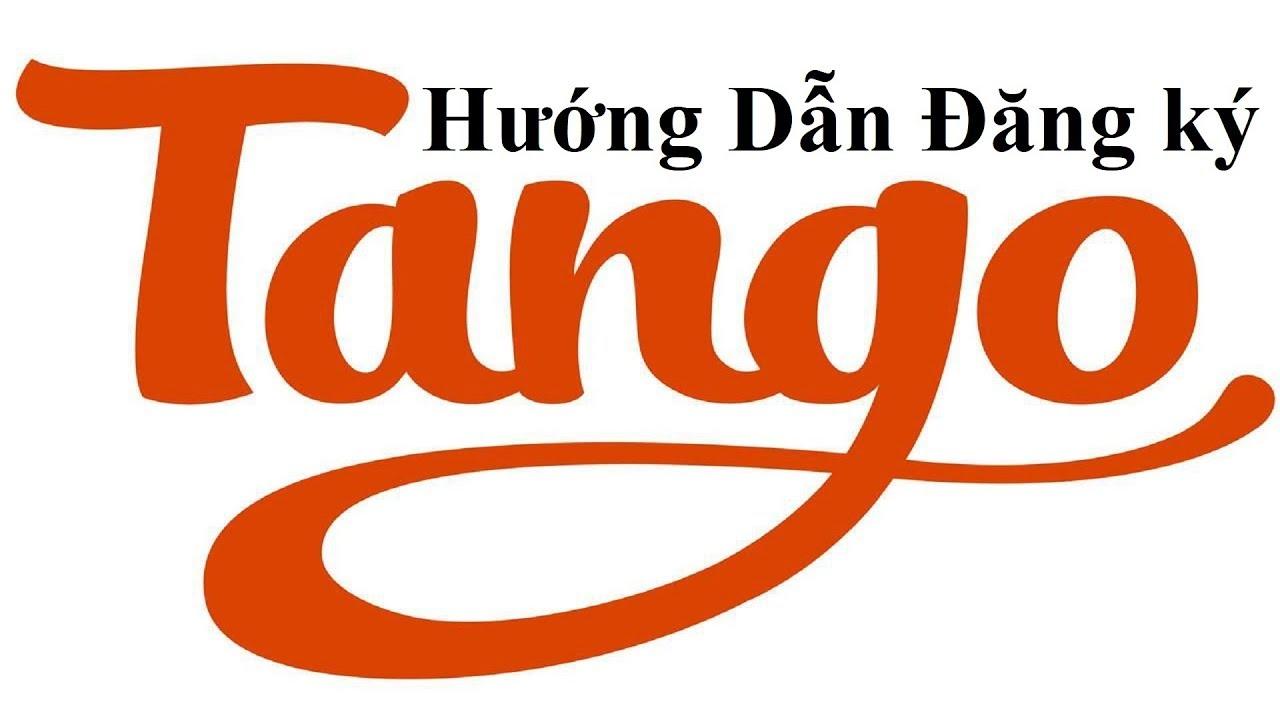Hướng Dẫn Cài Đặt và Đăng Ký Tango