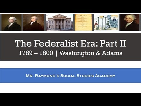 Federalist Era: Part II Washington & Adams - Foreign Policy and Partisan Politics