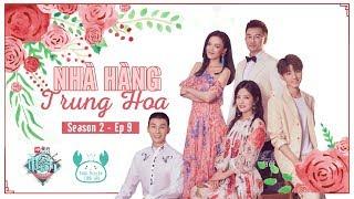 [KNTL][Vietsub HD][Full Show] Nhà hàng Trung Hoa (Chinese Restaurant) Mùa 2 tập 9