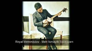 Royal Memmedov Men Ismayilli Balasiyam HIT