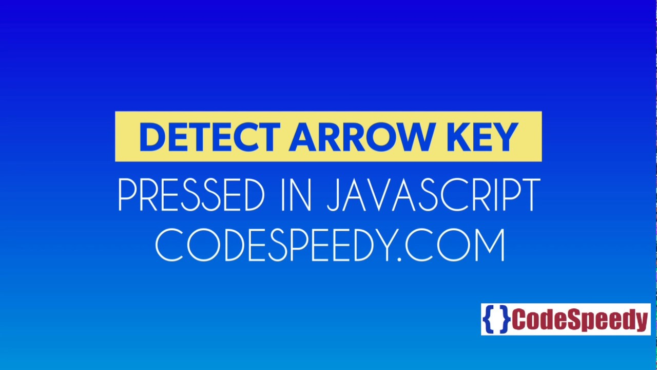 Detect arrow key press in JavaScript - CodeSpeedy