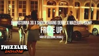 Mazerati Ricky, BornStunna 3G, Shootergang Deray - Froze Up (Exclusive Music Video)Dir StrongVisuals
