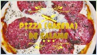 RECETA PIZZA DE SALAME CASERA