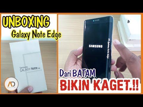 Unboxing Note Edge dari BATAM - BIKIN KAGET.!!