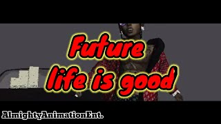 'Future'-Life is good'(imvu music video)