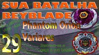Sua Batalha Beyblade 29 - Phantom Orion vs Variares (Your Beyblade Battle)