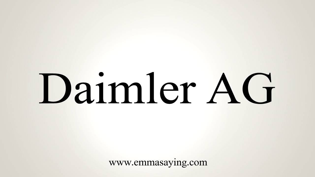 how to pronounce daimler ag youtube. Black Bedroom Furniture Sets. Home Design Ideas
