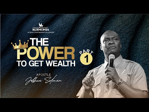 Download The Power To Get Wealth with Apostle Joshua Selman [ 17 || 10 || 2021]