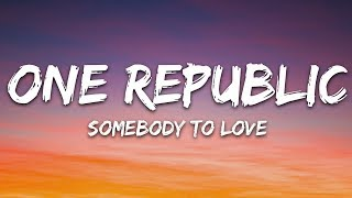 OneRepublic - Somebody To Love (Lyrics / Lyric Video / Letra)