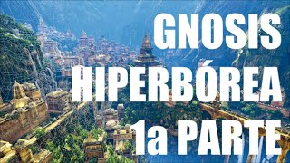 Gnosis Hiperbórea (Primera Parte) - 31 Días, 31 Programas (28-XII-2014)