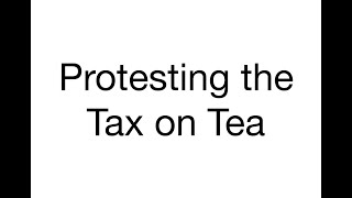 Protesting the Tax on Tea