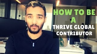 How to become a Thrive Global Contributor thumbnail