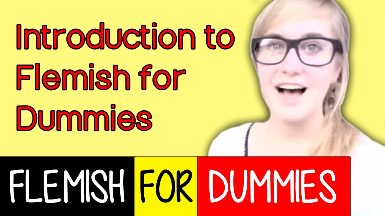 Flemish For Dummies 1: Introduction! - YouTube