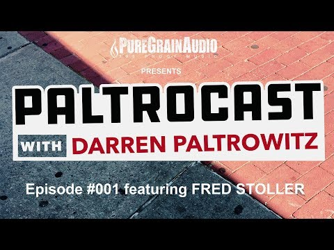 Paltrocast with Darren Paltrowitz: Episode #001 featuring FRED STOLLER