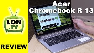Acer Chromebook R 13 Review - 1080p IPS 13 Inch Convertible Chromebook