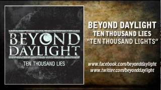 Beyond Daylight - Ten Thousand Lights