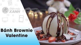 Cách làm Bánh brownie ngọt nhẹ ít béo tặng người yêu dịp Valentine | Vào bếp cùng điện máy XANH