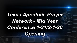 Texas Apostolic Prayer Network - Mid-Year Conference Opening