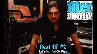 Ofer Dikovsky - Best Of #2  [Euforic Tandu Pigs]
